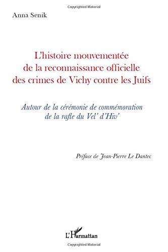 L'histoire mouvementée de la reconnaissance officielle des crimes de Vichy contre les Juifs: Autour de la cérémonie de commémoration de la rafle du Vel' d'Hiv