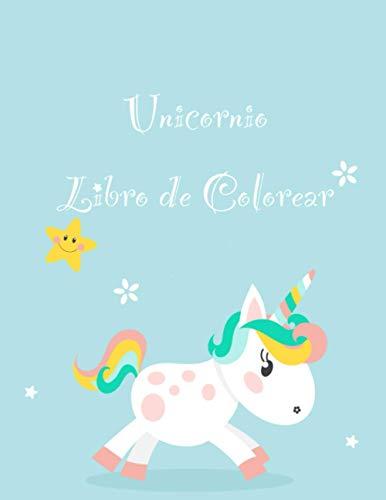Unicornio Libro de Colorear: Un libro para colorear lindo para los niños y niños pequeños Edad 8-12; con 100 diseños bellos