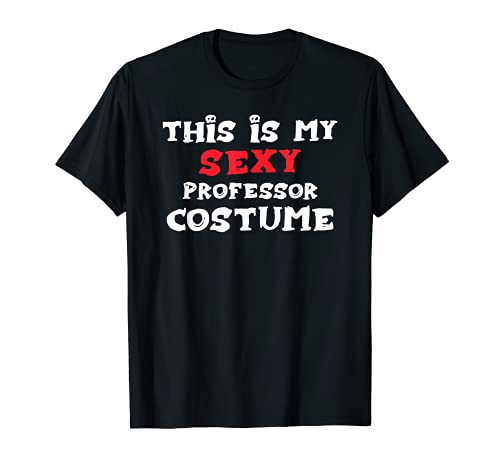 Este es mi sexy profesor disfraz profesor Halloween profesores Camiseta