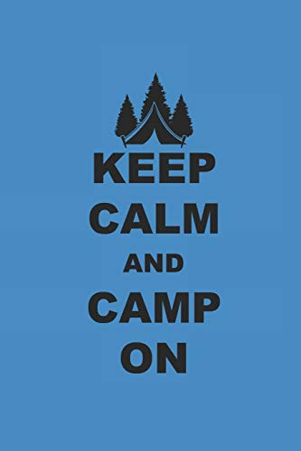 KEEP CALM AND CAMP ON: Camping Outdoor Notebook Camper dotted Notizbuch Planer 6x9 Punkteraster dot grid