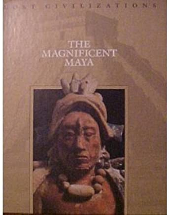 The Magnificent Maya (Lost Civilizations) by Dale Brown (Editor) (15-Jun-1993) Hardcover