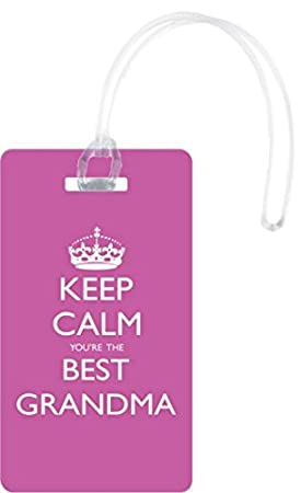 Keep Calm You're the Best Grandma Luggage Tag - Fun Gift for Traveling Grandmas for Mother's Day!