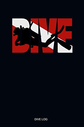 Dive Log: Detailliertes Taucherlogbuch Taucherflagge für bis zu 110 Tauchgänge I Gerätetauchen Tauchbuch für Taucher den Open Water oder Advanced ... Diver Log Book I Größe 6 x 9 I 110 Seiten