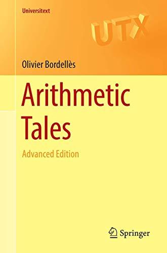Arithmetic Tales: Advanced Edition (Universitext)