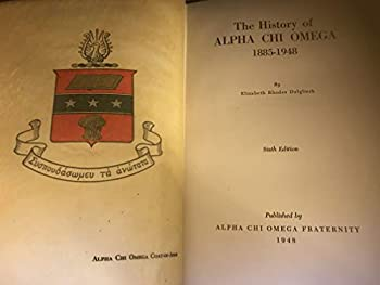 Hardcover The History of Alpha Chi Omega--1885 - 1948 Book