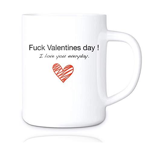 Valentinstag Tasse 2021 - Scheiss auf Valentinstag. Ich liebe dich jeden Tag Geschenk Valentinstaggeschenk Tasse Ich Liebe Dich - Fuck Valentines Day - für Sie und Ihn - Freund & Freundin (1x)