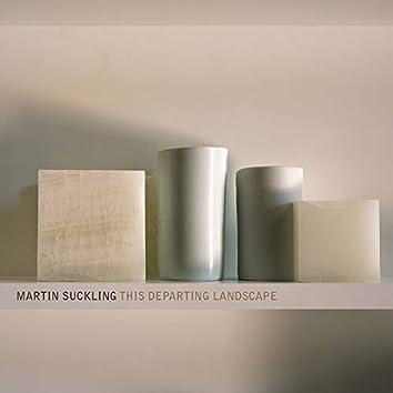 Martin Suckling: This Departing Landscape