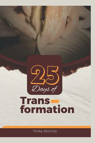 Compare Textbook Prices for 25 Days of Transformation  ISBN 9781777768324 by Akinola, Yinka