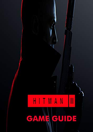 Hitman 3: Guide to the game (English Edition)