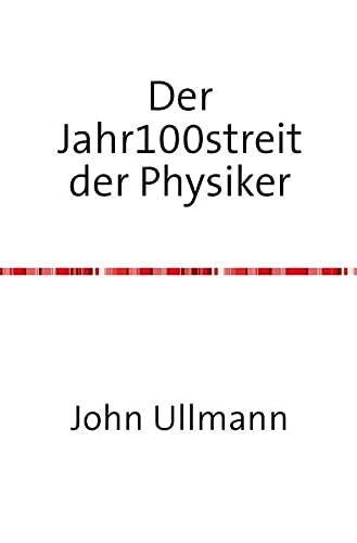 Der Jahr100streit der Physiker: Theorie des metrischen Felds