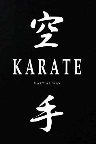 KARATE Martial Way: Japanese Calligraphy Black Matte Cover Notebook 6 x 9