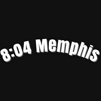 8:04 Memphis