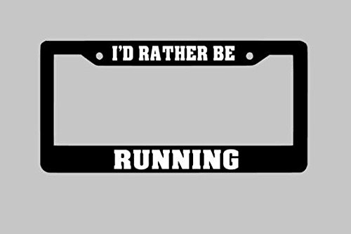 I'd Rather Be Running License Plate Frame, Custom License Plate Frame, Runner Car Accessories, Vanity Plate Auto Car Novelty Accessories License Plate Art - 12x6 Inches
