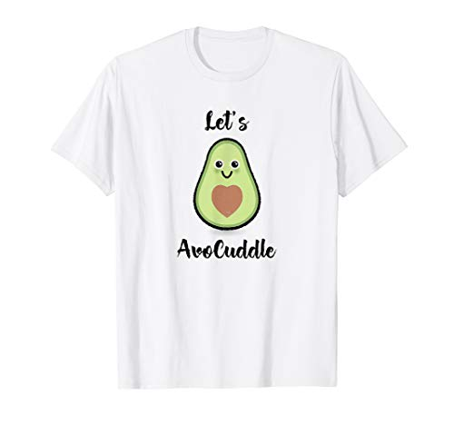 Let's Avocuddle T-Shirt Avocado Vegan Farmer Lover Gift Idea