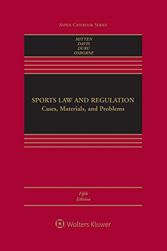 Sports Law and Regulation: Cases, Materials, and Problems (Aspen Casebook Series) (English Edition)