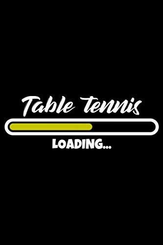 Table Tennis Loading: A5 Liniertes Notizbuch auf 120 Seiten - Tisch tennis Notizheft | Geschenkidee für Tischtennisspieler, Fan, Trainer und Coach