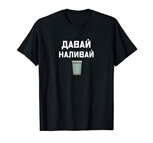 Dawai Naliwaj Wodka Vodka Russen Alkohol Stopka 100 Gramm T-Shirt