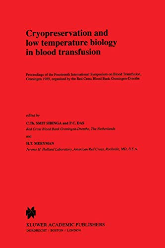 Cryopreservation and Low Temperature Biology in Blood Transfusion: Proceedings of the Fourteenth International Symposium on Blood Transfusion, ... by the Red Cross Blood Bank Groningen-Drenthe