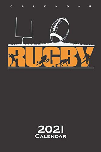 rugby football Calendar 2021: Annual Calendar for Fans of the great contact sport