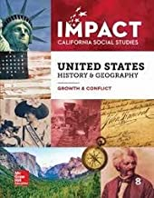 McGraw Hill CA Impact US HIstory and Geography Growth and Conflict Grade 8 Teacher Edition
