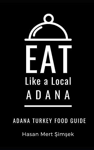 Eat Like a Local-Adana: Adana Turkey Food Guide