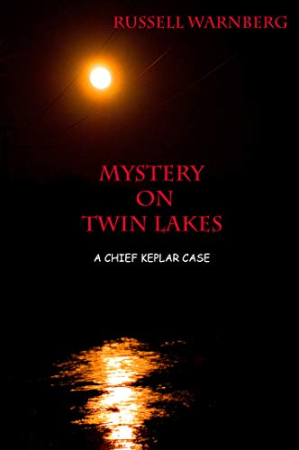 Mystery On Twin Lakes: A Chief Keplar Case (English Edition)