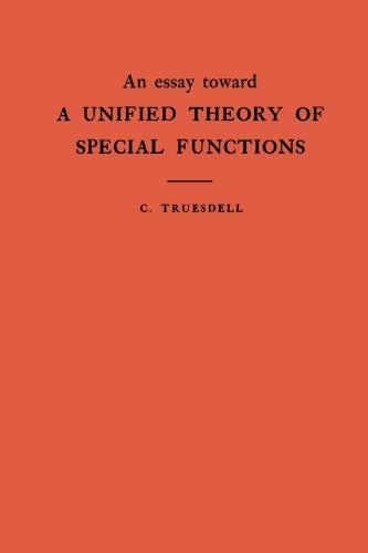 An Essay Toward a Unified Theory of Special Functions. (Am-18) (Annals of Mathematics Studies)