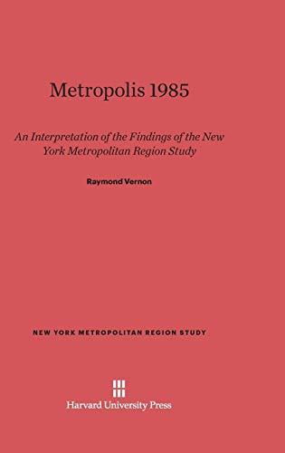 Metropolis 1985: An Interpretation of the Findings of the New York Metropolitan Region Study