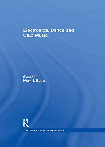 Electronica, Dance and Club Music (The Library of Essays on Popular Music) (English Edition)