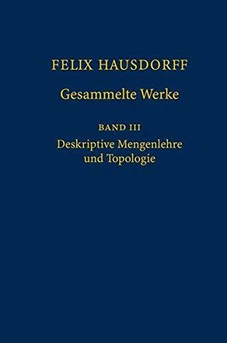 (Felix Hausdorff Gesammelte Werke, Band III: Deskriptive Mengenlehre Und Topologie) By Hausdorff, Felix (Author) Hardcover on (03 , 2008)