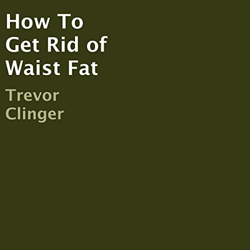 How to Get Rid of Waist Fat audiobook cover art
