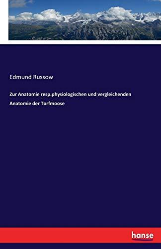 Zur Anatomie resp.physiologischen und vergleichenden Anatomie der Torfmoose