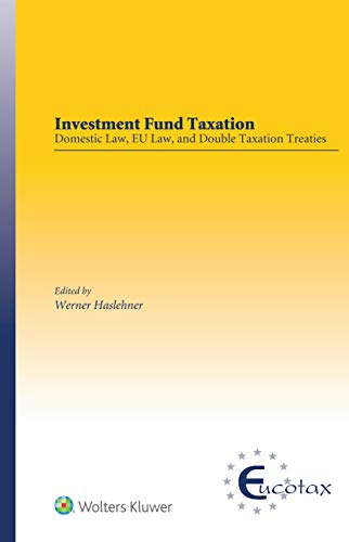 Investment Fund Taxation: Domestic Law, EU Law, and Double Taxation Treaties (Eucotax Series on European Taxation) (English Edition)