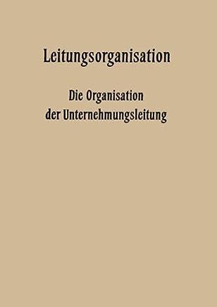 Leitungsorganisation: Die Organisation der Unternehmungsleitung (Ver????ffentlichungen der Schmalenbach-Gesellschaft) (German Edition) by Fritz Wilhelm Hardach (1958-01-01)