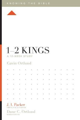 1–2 Kings: A 12-Week Study (Knowing the Bible)