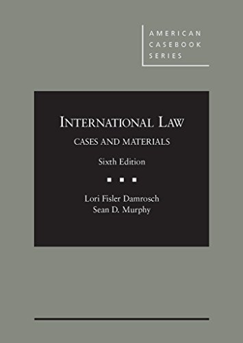 International Law, Cases and Materials, 6th (American Casebook Series)