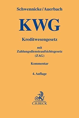 Kreditwesengesetz (KWG) mit Zahlungsdiensteaufsichtsgesetz (ZAG) (Gelbe Erläuterungsbücher)