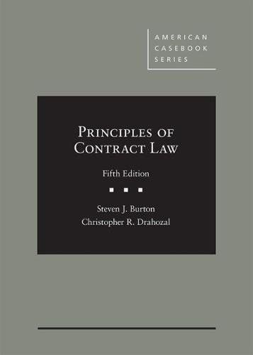Burton, S: Principles of Contract Law (American Casebook)