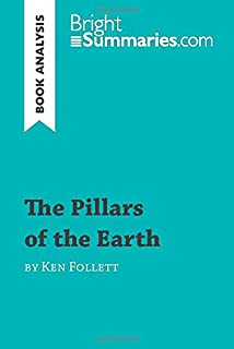 The Pillars of the Earth by Ken Follett (Book Analysis): Detailed Summary, Analysis and Reading Guide (BrightSummaries.com)