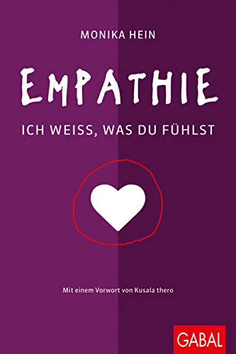 Empathie: Ich weiß, was du fühlst (Dein Leben)