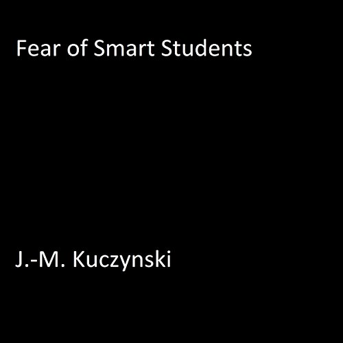 Fear of Smart Students audiobook cover art