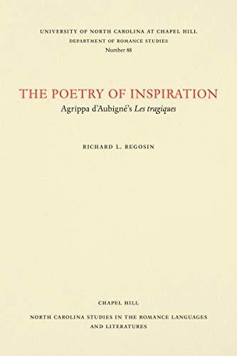 The Poetry of Inspiration: Agrippa D'aubigne's Les Tragiques