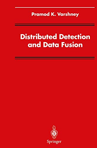 Compare Textbook Prices for Distributed Detection and Data Fusion Signal Processing and Data Fusion 1997 Edition ISBN 9780387947129 by Varshney, Pramod K.