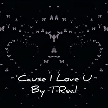 'Cause I Love U