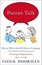 Parent Talk (03) by Moorman, Chick [Paperback (2003)]