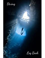 """Diving Log Book: Divers Log Book, 6 x 9"""", 120 pages, keep a detailed record log of every dive."""