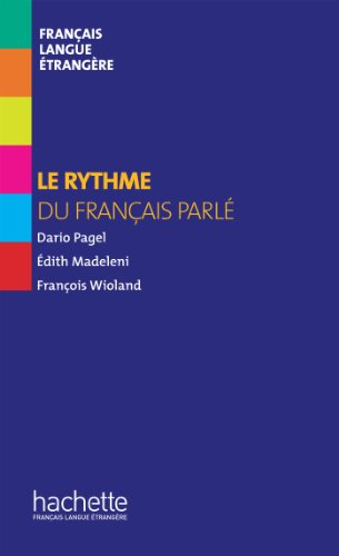 Collection F - Le rythme du français parlé (Hors série): Collection F - Le rythme du français parlé (Hors série)