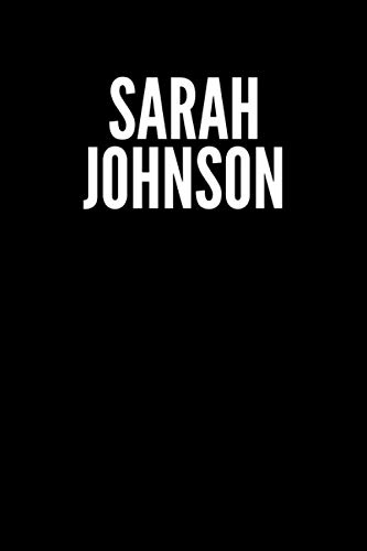 Sarah Johnson Blank Lined Journal Notebook custom gift: minimalistic Cover design, 6 x 9 inches, 100 pages, white Paper (Black and white, Ruled)