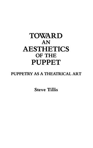 Compare Textbook Prices for Toward an Aesthetics of the Puppet: Puppetry as a Theatrical Art Critical Responses in Arts and Letters  ISBN 9780313283598 by Tillis, Steve