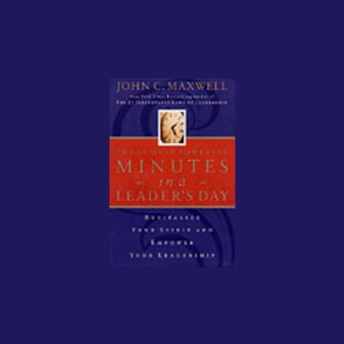 The 21 Most Powerful Minutes in a Leader's Day                   By:                                                                                                                                 John C. Maxwell                               Narrated by:                                                                                                                                 John C. Maxwell                      Length: 2 hrs and 40 mins     112 ratings     Overall 3.9